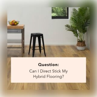 ❌ No ❌  Hybrid flooring is designed to be installed using a floating system.
